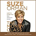 The Money Class: Learn to Create Your New American Dream (       UNABRIDGED) by Suze Orman Narrated by Nancy Linari
