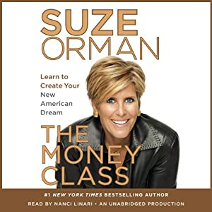 The Money Class: Learn to Create Your New American Dream | [Suze Orman]