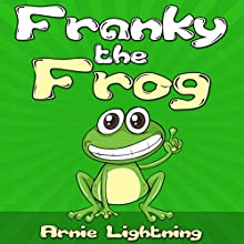 Franky the Frog (       UNABRIDGED) by Arnie Lightning Narrated by Dorothy Deavers
