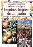 echange, troc Chantal de Rosamel, Christophe Lorgnier du Mesnil - Cultiver et soigner les arbres fruitiers de son jardin
