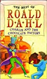 The Best of Roald Dahl Charlie and the Chocolate Factory (0001854305) by Dahl, Roald