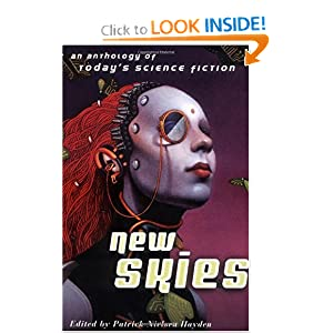 New Skies: An Anthology of Today's Science Fiction by Patrick Nielsen Hayden
