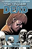 The Walking Dead 06: Dieses sorgenvolle Leben - Robert Kirkman