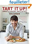 Tart It Up!: Sweet & Savory Tarts & Pies