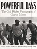 Powerful Days: The Civil Rights Photography of Charles Moore (0817352597) by Moore, Charles