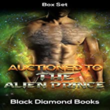 Auctioned to the Alien Prince: Box Set Audiobook by  Black Diamond Books Narrated by Yvonne Sin,  Punch Audio