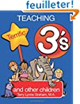 Teaching Terrific Three's: And Other...