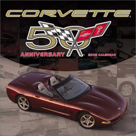 Corvette 2003 Calendar: 50th Anniversary Edition
