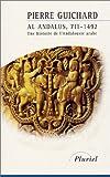 echange, troc Pierre Guichard - Al-Andalus, 711-1492 : Une histoire de l'Andalousie arabe