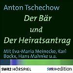 Der Bär/ Der Heiratsantrag: Zwei Scherze in einem Akt | Anton Tschechow