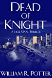 img - for DEAD of KNIGHT-A Jack Staal Thriller book / textbook / text book