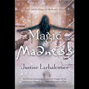 Magic or Madness: Magic or Madness, Book 1 | [Justine Larbalestier]