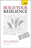 img - for Build Your Resilience: How to Survive and Thrive in Any Situation book / textbook / text book