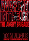 Anarchy in the UK: Angry Brigade (English Psychogeography)