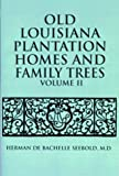 img - for Old Louisiana Plantation Homes and Family Trees book / textbook / text book