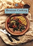 img - for Mexican Cooking at the Academy: At the Academy (California Culinary Academy Series) book / textbook / text book