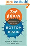 Top Brain, Bottom Brain: Surprising I...