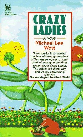 Crazy Ladies, MICHAEL LEE WEST
