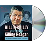 Killing Reagan: The Violent Assault that Changed a Presidency by O'Reilly, Bill, Dugard, Martin (September 22, 2015) Audio CD