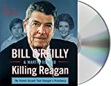 Killing Reagan: The Violent Assault that Changed a Presidency by OReilly, Bill, Dugard, Martin (September 22, 2015) Audio CD