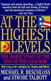 At the Highest Levels: The Inside Story of the End of the Cold War (0316092827) by Beschloss, Michael R.