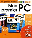 Mon premier PC : J'installe mon ordinateur, Windows, Internet