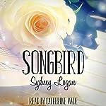 Songbird | Sydney Logan