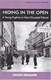 Hiding in the Open: A Young Fugitive in Nazi-Occupied Poland (Library of Holocaust Testimonies)