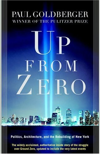 Up from Zero: Politics, Architecture, and the Rebuilding of New York