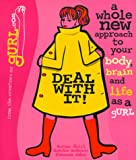 cover of Deal with It!  A Whole New Approach to Your Body, Brain, and Life as a gURL
