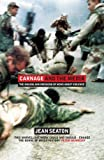 Carnage and the Media: The Making and Breaking of News About Violence (0713997060) by Seaton, Jean