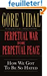 Perpetual War for Perpetual Peace: Ho...
