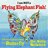 I am NOT a Flying Elephant Fish!