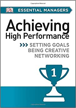 DK Essential Managers: Achieving High Performance