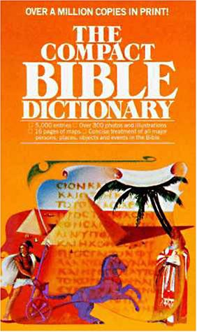 The Compact Bible Dictionary, T. Alton Bryant