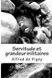 img - for Servitude et grandeur militaires (French Edition) book / textbook / text book