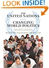 The United Nations And Changing World Politics: Fourth Edition