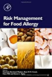 Risk Management for Food Allergy (Food Science and Technology International Series)