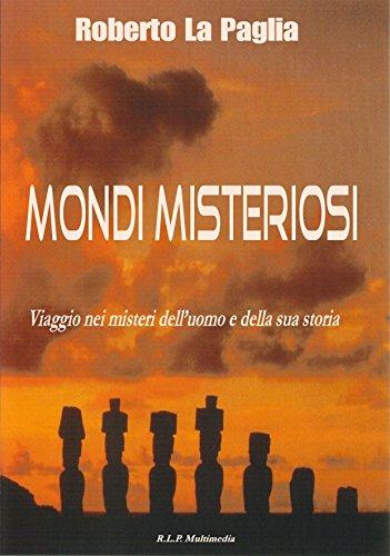 mondi-misteriosi-viaggio-nei-misteri-delluomo-e-della-sua-storia-italian-edition