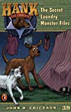The Secret Laundry Monster Files #39 (Hank the Cowdog) (0142300764) by Erickson, John R.