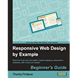 Responsive Web Design by Example (Programmers Ref Wrox Cp)