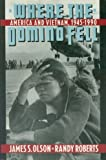 img - for Where the Domino Fell: America and Vietnam, 1945 to 1995 book / textbook / text book