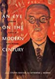 img - for An Eye on the Modern Century: Selected Letters of Henry McBride (Henry McBride Series in Modernism and Mo) book / textbook / text book