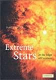 Extreme Stars: At the Edge of Creation