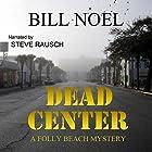 Dead Center: A Folly Beach Mystery Hörbuch von Bill Noel Gesprochen von: Steve Rausch