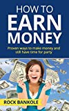 img - for How to Earn Money: The Proven Ways to Make Money and Still Have Time to Party (How to earn Money,ways to make money,Money consciousness,Money Making Ideas,ascent of money) (Money Books Book 2) book / textbook / text book