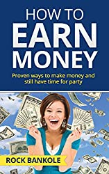 MONEY:How to Earn Money: Top Proven Ways to Make Money and Still Have Time to Party: Money Magnet, Money Mindset, Online Startup, Financial Freedom (Money,Money ... free,investing for beginners Book 2)
