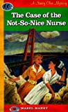 The Case of the Not-So-Nice Nurse (A Nancy Clue Mystery) (093941676X) by Mabel Maney