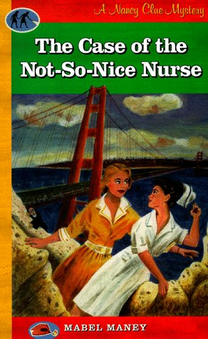 Image for The Case of the Not-So-Nice Nurse (A Nancy Clue Mystery)