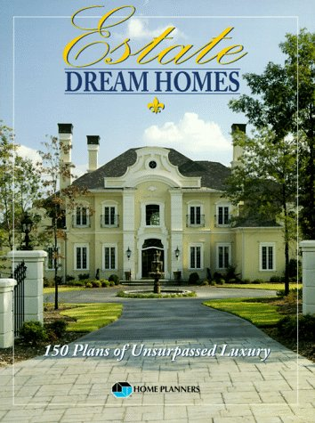 Estate Dream Homes: 150 Plans of Unsurpassed Luxury (Luxury House Plans compare prices)